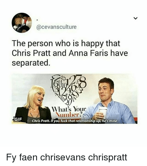 Anna, Chris Pratt, and Gif: @cevansculture  The person who is happy that  Chris Pratt and Anna Faris have  separated.  Number?  GIF  Chris Pratt. Ifyou fuck that relationship up, hes mine Fy faen chrisevans chrispratt