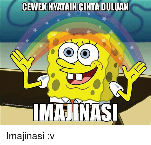 Spongebob Squarepants, Indonesian (Language), and Vector: CEWEKNYATAIN CINTA DULUAN  Spongebob squarepants trace by kssae  vector IMAJINASI Imajinasi :v