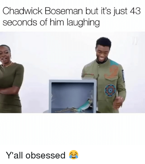 Funny, Chadwick Boseman, and Him: Chadwick Boseman but it's just 43  seconds of him laughing Y'all obsessed 😂
