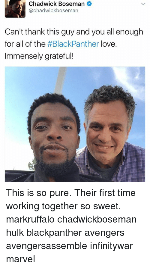 chadwicks: Chadwick Boseman  Chadwick boseman  Can't thank this guy and you all enough  for all of the  #BlackPanther love  Immensely grateful! This is so pure. Their first time working together so sweet. markruffalo chadwickboseman hulk blackpanther avengers avengersassemble infinitywar marvel