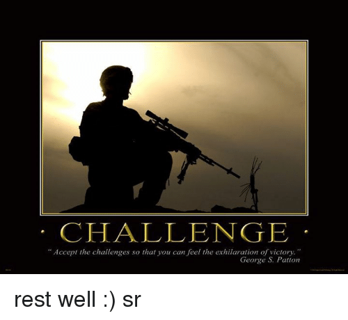 Challenge Accept The Challenges So That You Can Feel The