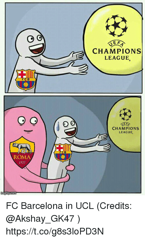 Barcelona, Memes, and FC Barcelona: CHAMPIONS  LEAGUE  E F  CHAMPIONS  LEAGUE  F C  ROMA  1927 FC Barcelona in UCL (Credits: @Akshay_GK47 ) https://t.co/g8s3loPD3N