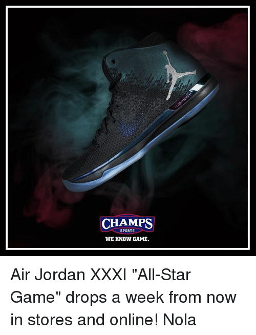 """Air Jordan: CHAMPS  SPORTS  WE KNOW GAME. Air Jordan XXXI """"All-Star Game"""" drops a week from now in stores and online! Nola"""