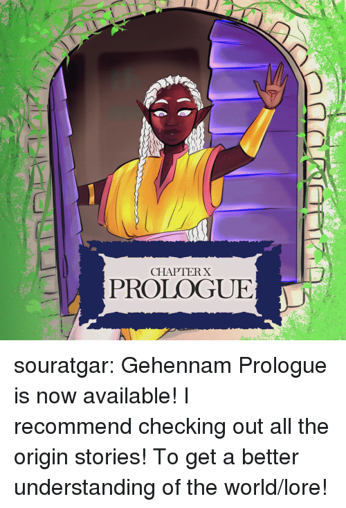 Tumblr, Blog, and Http: CHAPTERX  L PROLOGUE souratgar: Gehennam Prologue is now available! I recommendchecking out all the origin stories! To get a better understanding of the world/lore!