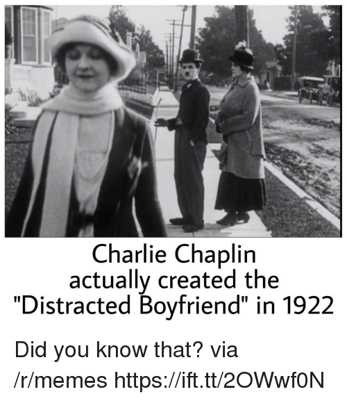 """Charlie, Memes, and Boyfriend: Charlie Chaplin  actually created the  """"Distracted Boyfriend"""" in 1922 Did you know that? via /r/memes https://ift.tt/2OWwf0N"""