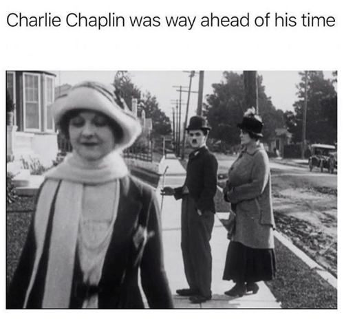 Charlie, Time, and Charlie Chaplin: Charlie Chaplin was way ahead of his time