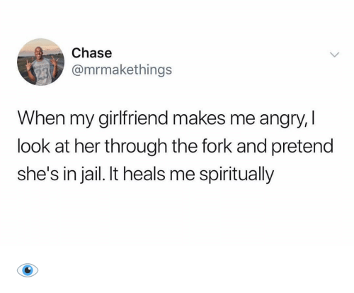 Ironic, Jail, and Chase: Chase  @mrmakethings  When my girlfriend makes me angry,  look at her through the fork and pretend  she's in jail. It heals me spiritually 👁