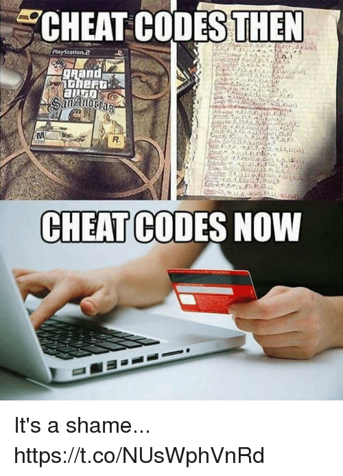 cheat codes: CHEAT CODESTHEN  PlayStation2  gRand  CHEAT CODES NOMW It's a shame... https://t.co/NUsWphVnRd