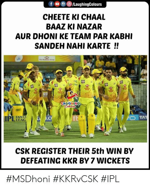 Fanta, Indianpeoplefacebook, and Ipl: CHEETE KI CHAAL  BAAZ KI NAZAR  AUR DHONI KE TEAM PAR KABHI  SANDEH NAHI KARTE!!  LAUGHING  FANTA  LEAG  CSK REGISTER THEIR 5th WIN BY  DEFEATING KKR BY 7 WICKETS #MSDhoni #KKRvCSK #IPL