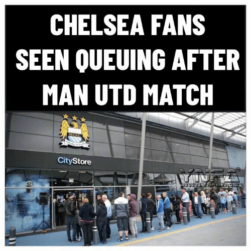 Chelsea, Memes, and Match: CHELSEA FANS  SEEN QUEUING AFTER  MAN UTD MATCH  MCE.C  CityStore  CITY