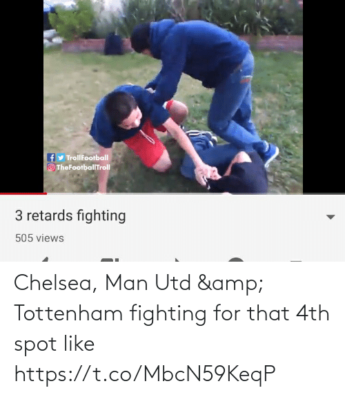 utd: Chelsea, Man Utd & Tottenham fighting for that 4th spot like https://t.co/MbcN59KeqP