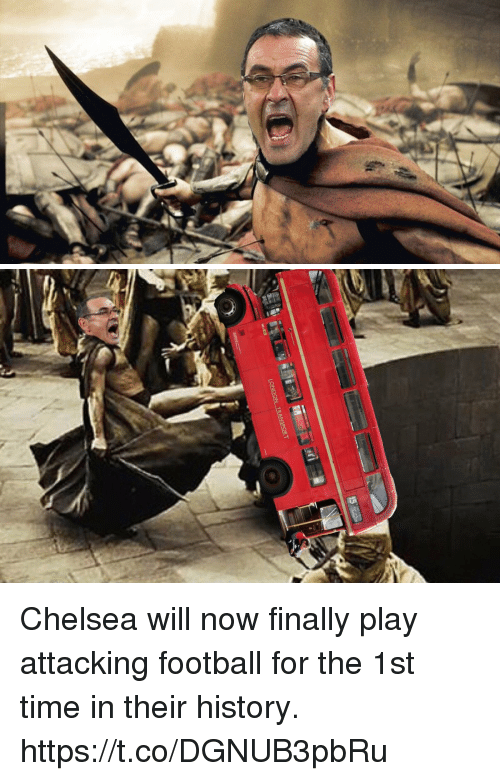 Chelsea, Football, and Memes: Chelsea will now finally play attacking football for the 1st time in their history. https://t.co/DGNUB3pbRu