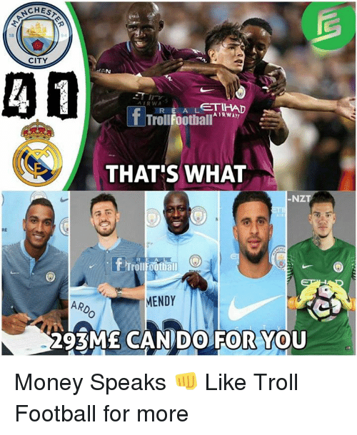 Football, Memes, and Money: CHES  18  CITY  AD  AIRWA  Errol!hot  R E A L  TrollFootball  THAT'S WHAT  NZT  RE  F TrO  A L  Trollfootball  MENDY  CANDO FOR YOU  CANDO FORYou  0 Money Speaks 👊  Like Troll Football for more