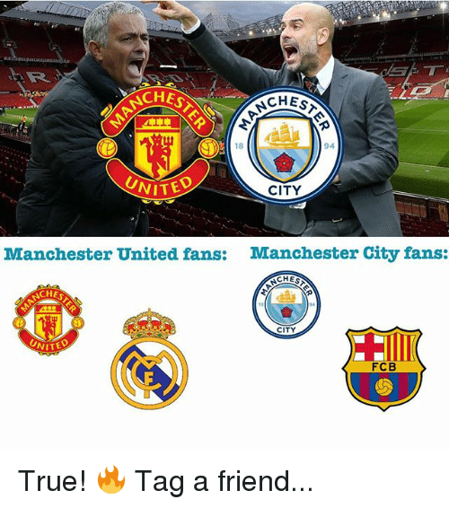 Memes, True, and Manchester United: CHES  CIT  CHEs  18  94  CITY  Manchester United fans:  Manchester City fans:  CHES  CITY  FCB True! 🔥 Tag a friend...