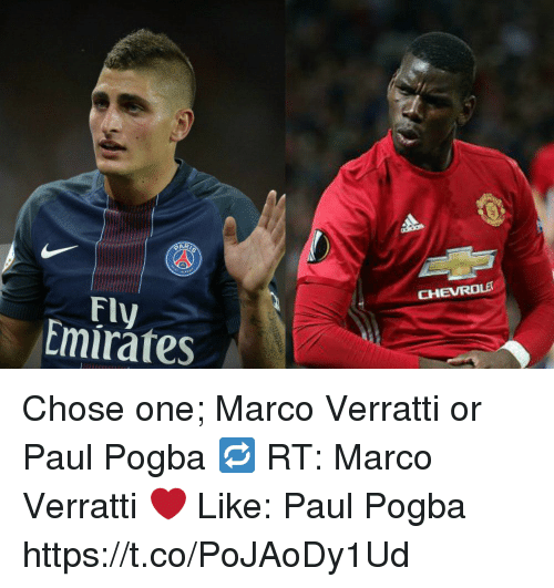 Memes, Chevrolet, and 🤖: CHEVROLET  Fly  mirates Chose one; Marco Verratti or Paul Pogba   🔁 RT: Marco Verratti ❤️ Like: Paul Pogba https://t.co/PoJAoDy1Ud