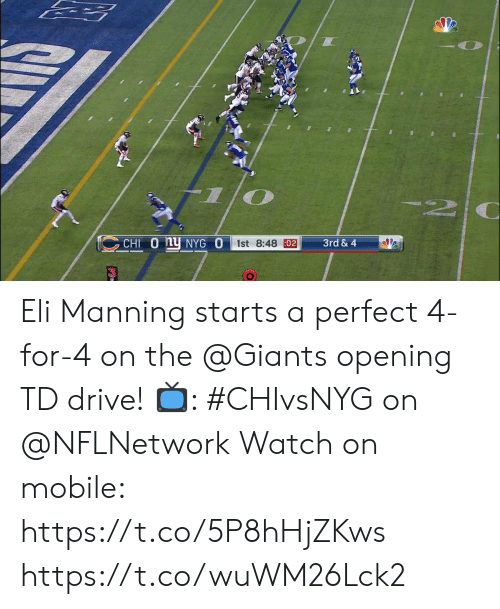 Eli Manning, Memes, and Drive: CHI O hU NYG O  1st 8:48 02  3rd & 4 Eli Manning starts a perfect 4-for-4 on the @Giants opening TD drive!  📺: #CHIvsNYG on @NFLNetwork Watch on mobile: https://t.co/5P8hHjZKws https://t.co/wuWM26Lck2