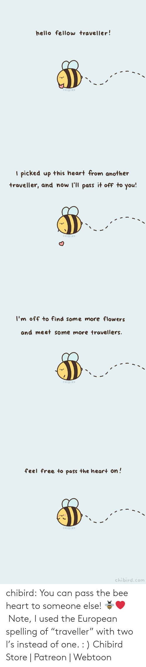 "challenge: chibird:  You can pass the bee heart to someone else! 🐝❤️️ Note, I used the European spelling of ""traveller"" with two l's instead of one. : )  Chibird Store 