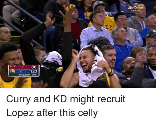 Curry, Quarter, and Lopez: CHICAG  GS 123  4th Quarter 8:46 Curry and KD might recruit Lopez after this celly