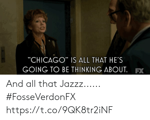 "fx: CHICAGO"" IS ALL THAT HE'S  GOING TO BE THINKING ABOUT.FX And all that Jazzz...... #FosseVerdonFX https://t.co/9QK8tr2iNF"