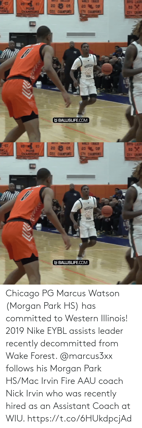 Nick: Chicago PG Marcus Watson (Morgan Park HS) has committed to Western Illinois! 2019 Nike EYBL assists leader recently decommitted from Wake Forest. @marcus3xx follows his Morgan Park HS/Mac Irvin Fire AAU coach Nick Irvin who was recently hired as an Assistant Coach at WIU. https://t.co/6HUkdpcjAd
