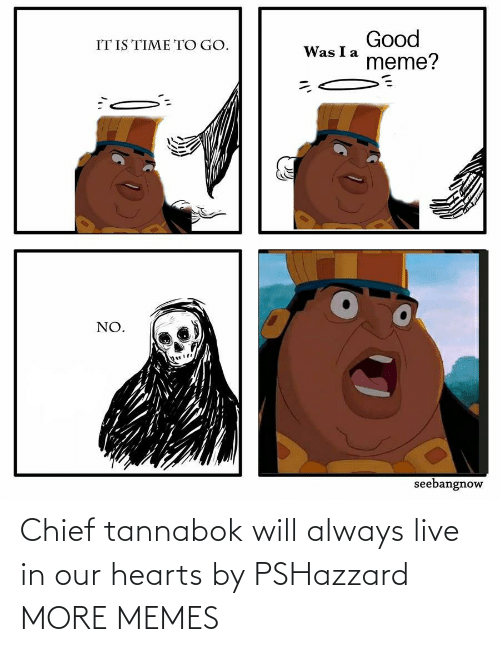 Hearts: Chief tannabok will always live in our hearts by PSHazzard MORE MEMES