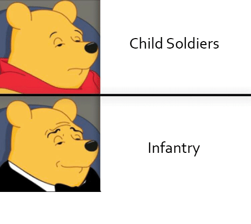 Soldiers: Child Soldiers  Infantry Funny meme