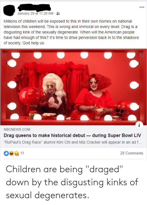 "Children: Children are being ""draged"" down by the disgusting kinks of sexual degenerates."