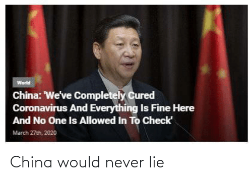 China: China would never lie