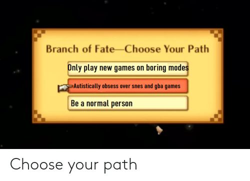 Choose Your: Choose your path
