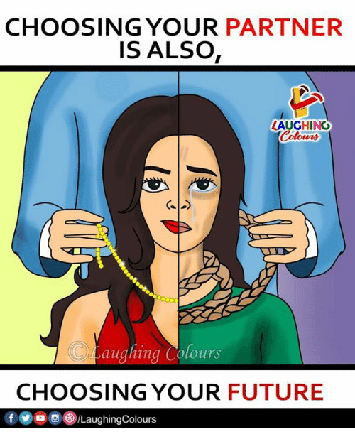 Future, Indianpeoplefacebook, and Partner: CHOOSING YOUR PARTNER  IS ALSO  AUGHING  Colowrs  OLauahing Colours  CHOOSING YOUR FUTURE