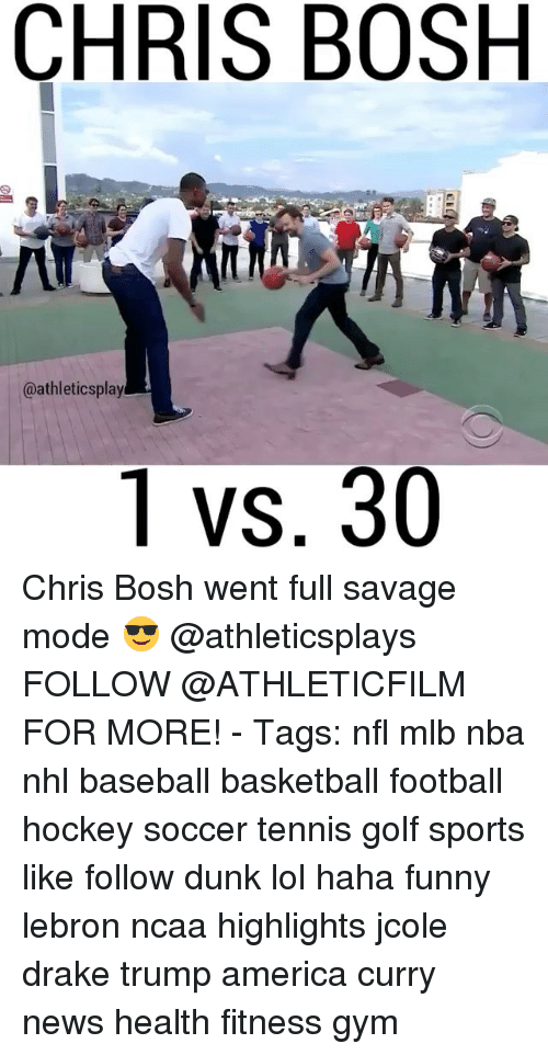 Trump America: CHRIS BOSH  @athleticsplay  T VS, 30 Chris Bosh went full savage mode 😎 @athleticsplays FOLLOW @ATHLETICFILM FOR MORE! - Tags: nfl mlb nba nhl baseball basketball football hockey soccer tennis golf sports like follow dunk lol haha funny lebron ncaa highlights jcole drake trump america curry news health fitness gym