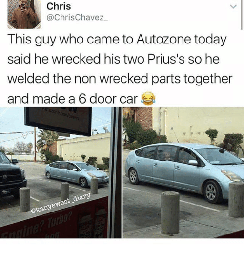 Ironic, Today, and Car: Chris  @ChrisChavez  This guy who came to Autozone today  said he wrecked his two Prius's so he  welded the non wrecked parts together  and made a 6 door car  west d  økanye