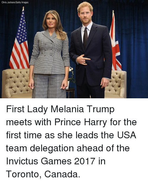 Melania Trump, Memes, and Prince: Chris Jackson/Getty Images First Lady Melania Trump meets with Prince Harry for the first time as she leads the USA team delegation ahead of the Invictus Games 2017 in Toronto, Canada.