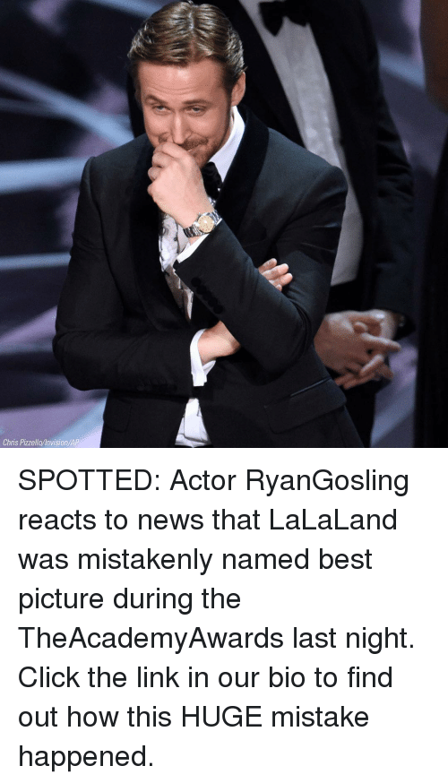 Memes, 🤖, and The Link: Chris Pizzella invision/AP SPOTTED: Actor RyanGosling reacts to news that LaLaLand was mistakenly named best picture during the TheAcademyAwards last night. Click the link in our bio to find out how this HUGE mistake happened.