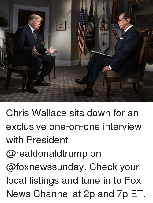 listings: Chris Wallace sits down for an exclusive one-on-one interview with President @realdonaldtrump on @foxnewssunday. Check your local listings and tune in to Fox News Channel at 2p and 7p ET.