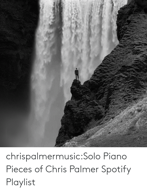Tumblr Com: chrispalmermusic:Solo Piano Pieces of Chris Palmer Spotify Playlist