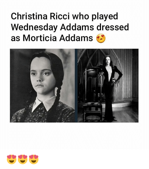Memes, Wednesday, and 🤖: Christina Ricci who played  Wednesday Addams dressed  as Morticia Addams 😍😍😍
