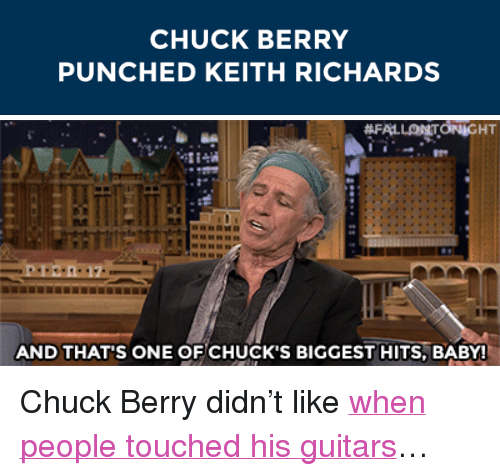 "Target, youtube.com, and Watch: CHUCK BERRY  PUNCHED KEITH RICHARDS   AND THAT'S ONE OF CHUCK'S BIGGEST HITS, BABY! <p>Chuck Berry didn&rsquo;t like <a href=""https://www.youtube.com/watch?v=Occyx3Z3vIU&amp;index=4&amp;list=UU8-Th83bH_thdKZDJCrn88g"" target=""_blank"">when people touched his guitars</a>&hellip;</p>"