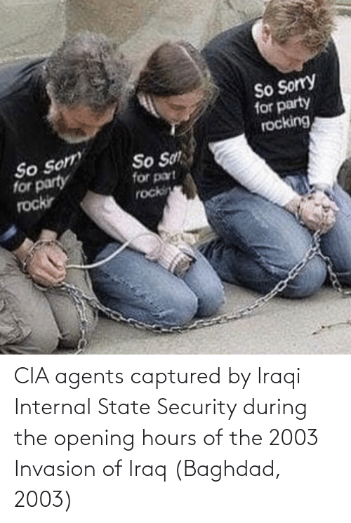 Iraqi: CIA agents captured by Iraqi Internal State Security during the opening hours of the 2003 Invasion of Iraq (Baghdad, 2003)