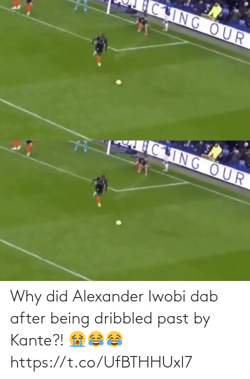 Dab: CING OUR   CING OUR Why did Alexander Iwobi dab after being dribbled past by Kante?! 😭😂😂 https://t.co/UfBTHHUxl7