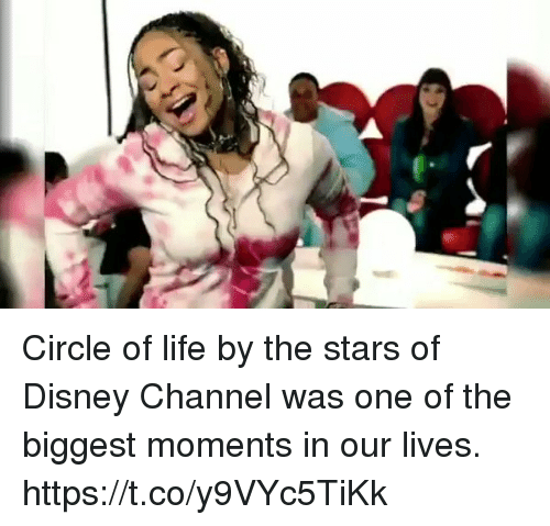 Disney Channels: Circle of life by the stars of Disney Channel was one of  the biggest moments in our lives. https://t.co/y9VYc5TiKk