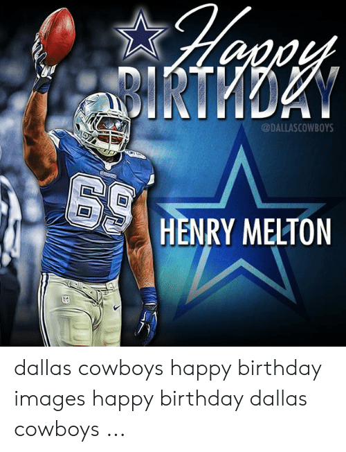 25 Best Memes About Dallas Cowboys Happy Birthday Images Dallas Cowboys Happy Birthday Images Memes