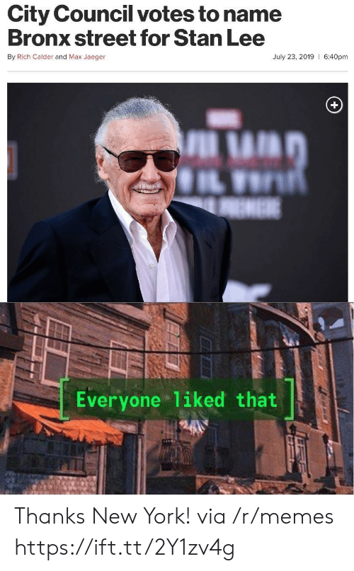 Memes, New York, and Stan: City Council votes to name  Bronx street for Stan Lee  By Rich Calder and Max Jaeger  July 23, 2019 6:40pm  EME  Everyone 1iked that Thanks New York! via /r/memes https://ift.tt/2Y1zv4g