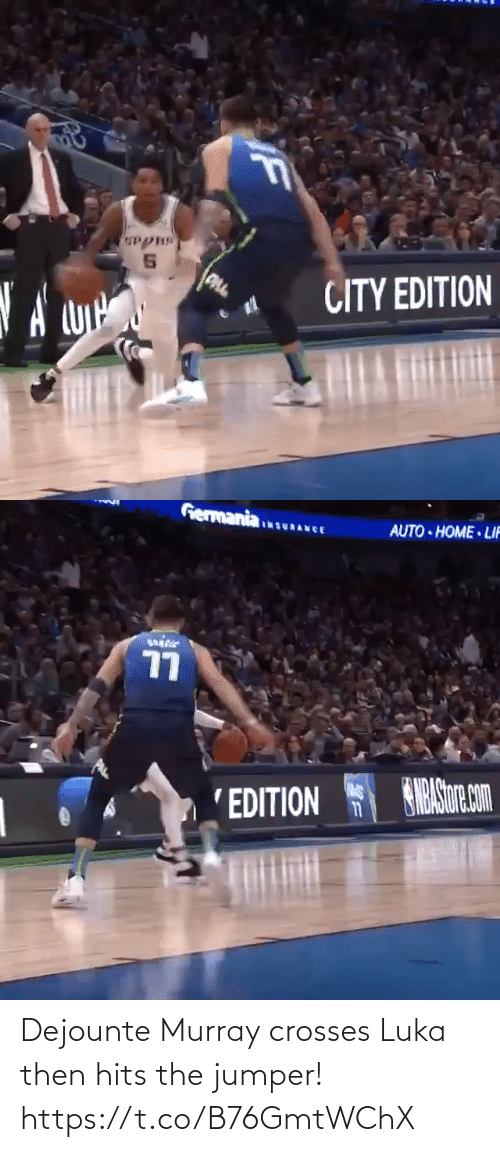 Hits: CITY EDITION  A cyi   Germania  AUTO HOME LIF  URANCE  77  SHRASur com  'EDITION  11 Dejounte Murray crosses Luka then hits the jumper!    https://t.co/B76GmtWChX