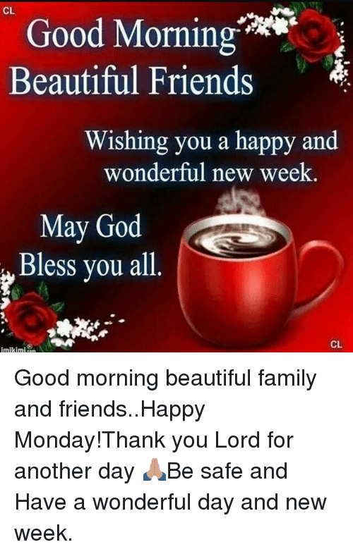 CL Good Morning Beautiful Friends Wishing You a Happy and