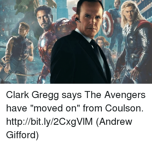 """Memes, Avengers, and Http: Clark Gregg says The Avengers have """"moved on"""" from Coulson. http://bit.ly/2CxgVlM  (Andrew Gifford)"""