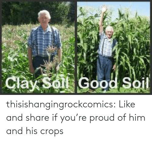 clay: Clay Solt Good Soil thisishangingrockcomics:  Like and share if you're proud of him and his crops