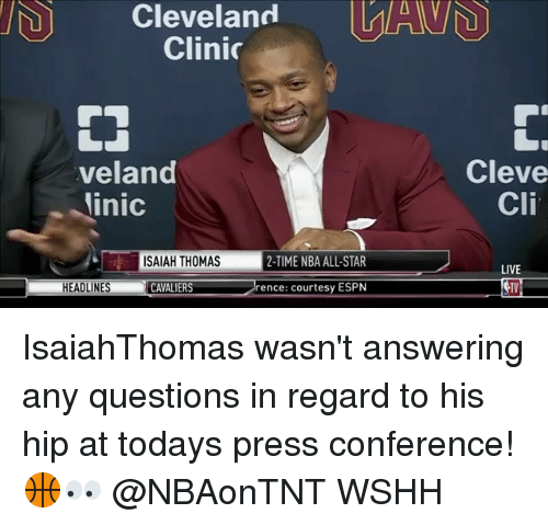 mavs: Cleveland MAV  Clinic  veland  inic  Cleve  Cli  ISAIAH THOMAS  2-TIME NBA ALL-STAR  LIVE  TV  HEADLINES CAVALIERS  rence: courtesy ESPN IsaiahThomas wasn't answering any questions in regard to his hip at todays press conference! 🏀👀 @NBAonTNT WSHH