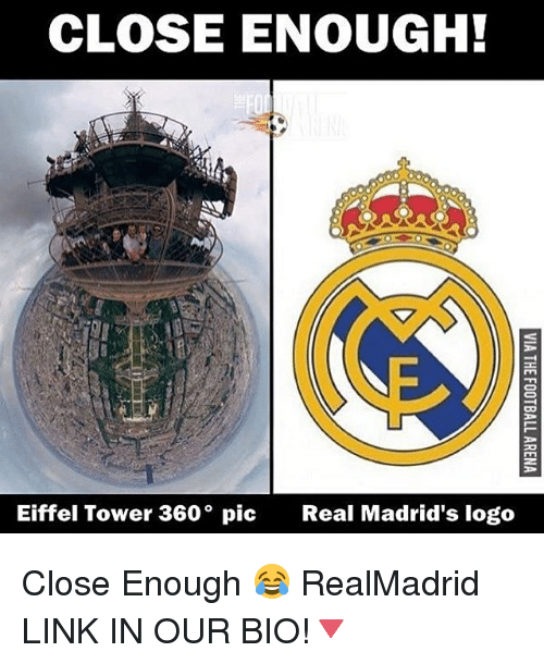Eiffel Towered: CLOSE ENOUGH!  Eiffel Tower 360 pic  Real Madrid's logo Close Enough 😂 RealMadrid LINK IN OUR BIO!🔻