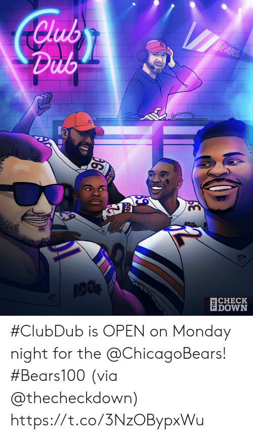 Club, Memes, and Nfl: Club  Dub  BEARS  GN  Inll  NFL  CHECK  DOWN  |анL #ClubDub is OPEN on Monday night for the @ChicagoBears! #Bears100 (via @thecheckdown) https://t.co/3NzOBypxWu